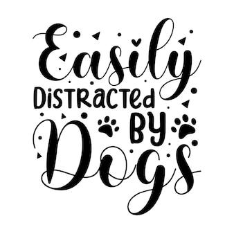 Facilmente distraído por cães elemento de tipografia exclusivo design de vetor premium