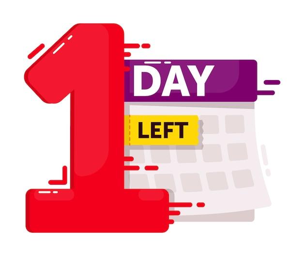 Falta um dia. grande número e calendário isolado no fundo branco com texto promocional de limite de tempo. ilustração do anúncio faltando um dia