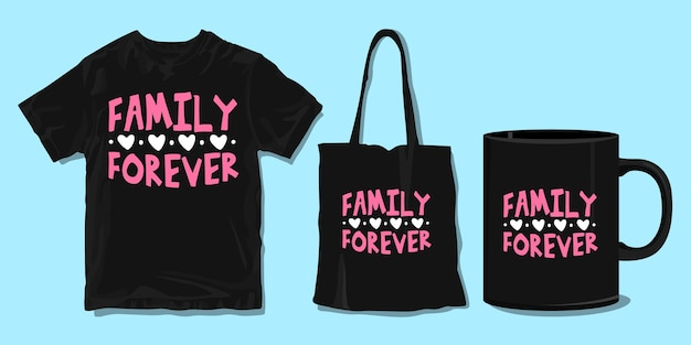 Família para sempre. citações de tipografia de t-shirt familiar. mercadoria para impressão