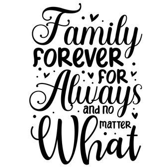 Família para sempre para sempre e não importa o que elemento de tipografia exclusivo premium vector design