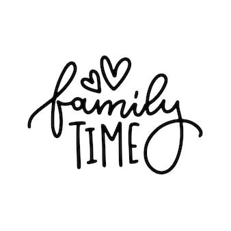 Família tempo mão desenhada letras cartaz conceitual tipografia manuscrita frase casa e família ts ...