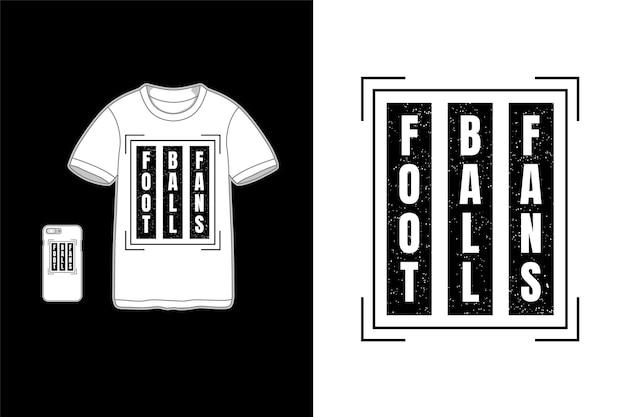 Fãs de futebol, tifografia de camisetas