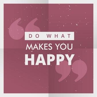 Fazer o que te faz feliz poster cotação inspirador