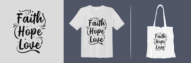 Fé esperança amor. citações inspiradas design de t-shirt e sacola para mercadoria