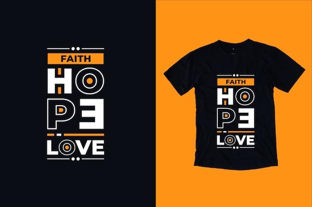 Fé, esperança, amor, citações modernas, design, camiseta