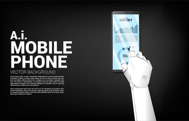 Feche acima do relatório do gráfico de negócio do toque da mão do robô no telefone celular. conceito de crescimento de aprendizado de máquina e relatório de tendências