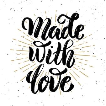 Feito com amor. citação de rotulação de motivação mão desenhada. elemento para cartaz, banner, cartão de felicitações. ilustração