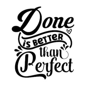 Feito é melhor do que perfeito typography vector premium design