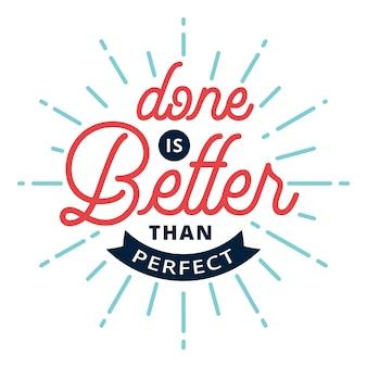 Feito é melhor que perfeito - tipografia de citação motivacional.