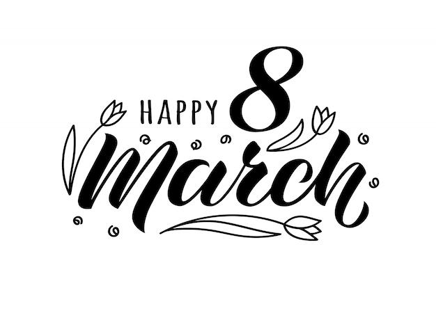 Feliz 8 de março manuscrita letras com doodle tulipas para cartão de dia da mulher, cartazes, pacote.