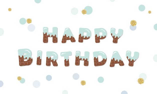 Feliz aniversário derreter letras de chocolate