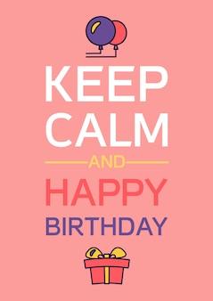 Feliz aniversário e mantenha a calma cartaz. cartão de celebração. vetor
