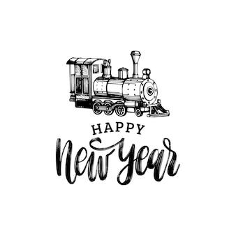 Feliz ano novo letras de mão com ilustração de trem de brinquedo em fundo branco.