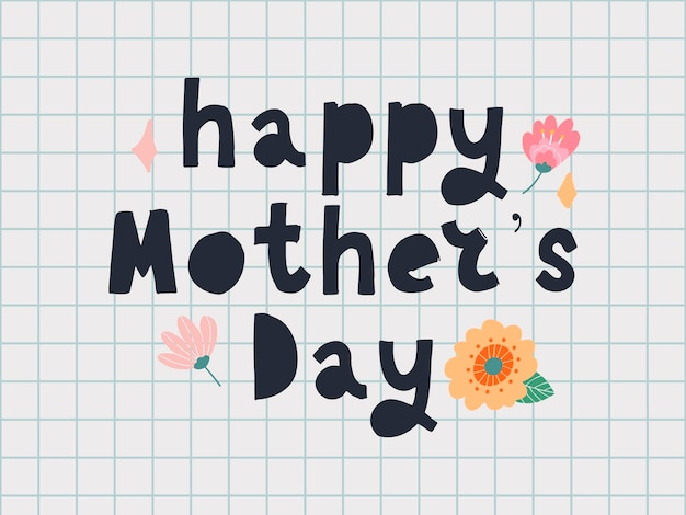 Feliz dia das mães cartão com design tipográfico e elementos florais.