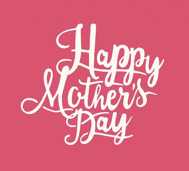 Feliz dia das mães frase escrita com fonte caligráfica cursiva elegante. belas letras manuscritas. ilustração decorativa monocromática para celebração de férias, cartão de felicitações.
