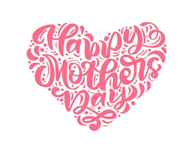 Feliz dia das mães, letras de texto de caligrafia vector rosa em forma de coração