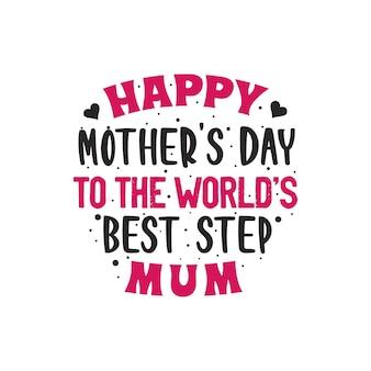 Feliz dia das mães para a melhor madrasta do mundo, desenho de letras para o dia das mães