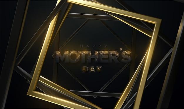 Feliz dia das mães sinal de papel preto com brilhos dourados e molduras quadradas