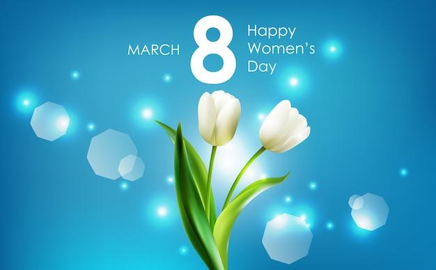 Feliz dia das mulheres e flores de tulipas brancas