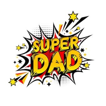Feliz dia do pai, celebração cômica da mensagem do super pai