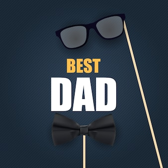 Feliz dia dos pais. best dad