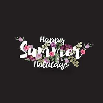 Feliz férias de verão tipografia com flores e folhas