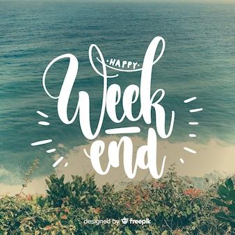 Feliz fim de semana rotulação com fundo de fotografia