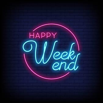 Feliz fim de semana sinais de néon estilo texto