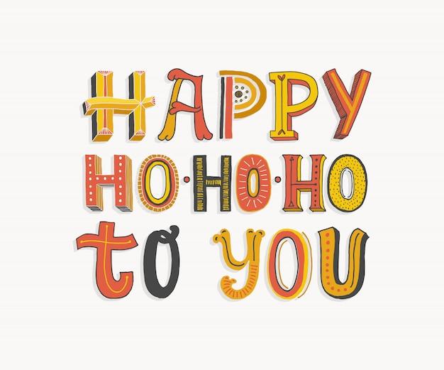 Feliz ho ho ho para você - cartão de saudação de tipografia de natal.