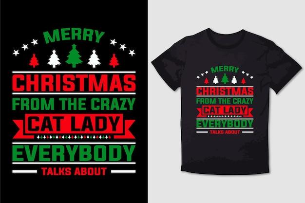 Feliz natal do gato louco, senhora todos fala um design de camiseta com tipografia