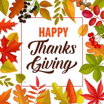 Feliz obrigado dando quadro com letras e folhas caídas de outono ou bagas. fronteira do dia de ação de graças, cartaz de outono ou cartão comemorativo com folhagem de bordo, carvalho, bétula ou sorveira, bolota, chokeberry