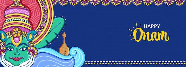 Feliz onam festival banner ou design de cabeçalho com cara de dançarino de kathakali sobre fundo azul.