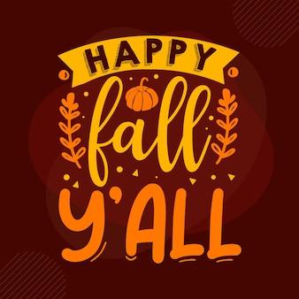 Feliz outono yall letras à mão premium vector design