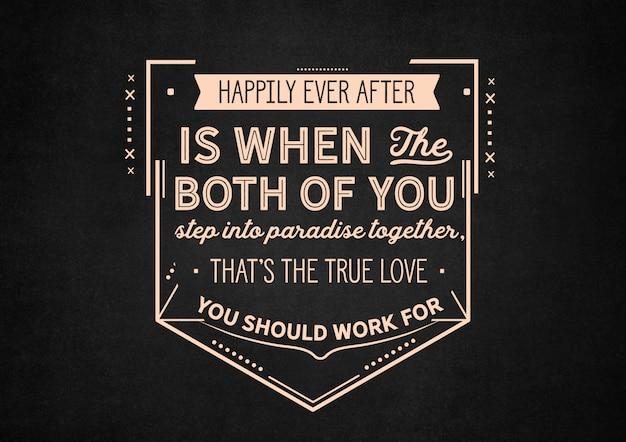 Feliz para sempre é quando vocês dois entram no paraíso juntos. lettering
