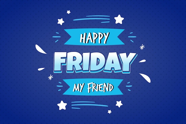 Feliz sexta-feira meu amigo fundo