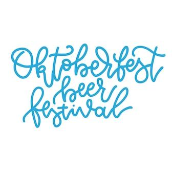 Festival da cerveja oktoberfest - projeto de citação de letras. evento de cerveja na alemanha. texto de vetor desenhada mão linear azul.