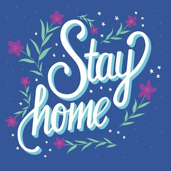 Ficar em casa mão lettering com decoração de flores