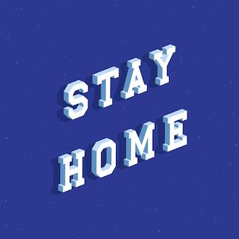 Ficar em casa texto com efeito 3d isométrico