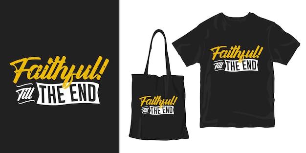 Fiel até o fim. citações motivacionais religião tipografia cartaz design de merchandising de t-shirt