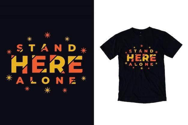 Fique aqui sozinho tipografia para design de camiseta