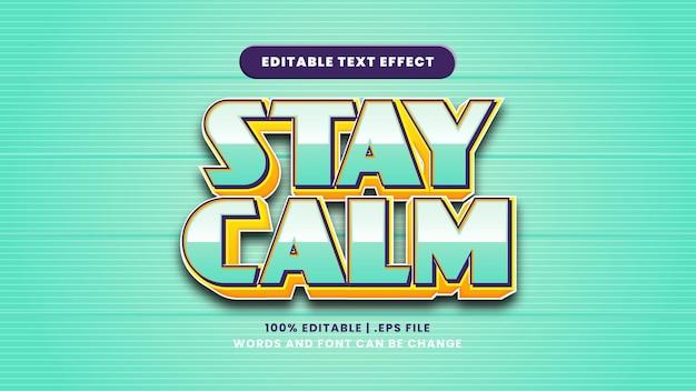 Fique calmo, efeito de texto editável em estilo 3d moderno