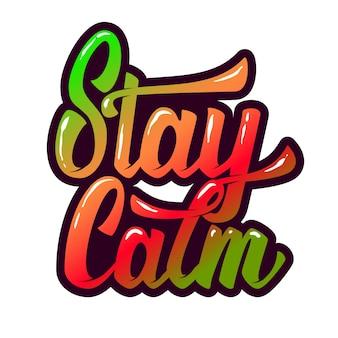 Fique calmo. mão desenhada letras frase sobre fundo branco. elemento para cartaz, cartão postal. ilustração Vetor Premium