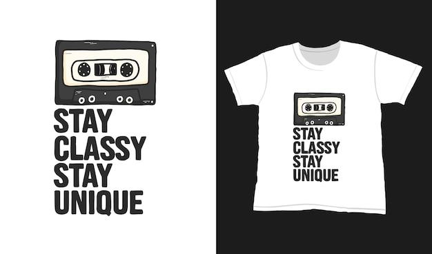 Fique com classe, seja único. cite letras de tipografia para design de t-shirt. letras desenhadas à mão