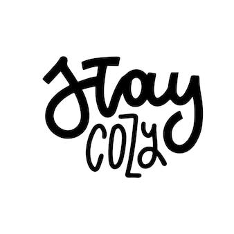 Fique confortável escrita à mão letras citação hygge frase para inverno ou outono tempo moderno caligrafia po ...