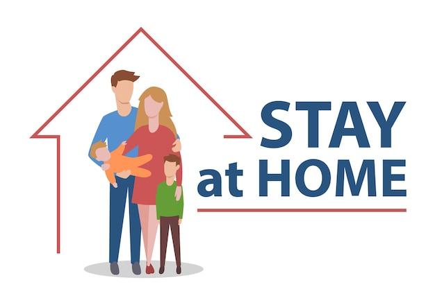 Fique em casa com a família. chame as pessoas para cumprir a quarentena contra o vírus. ilustração vetorial.