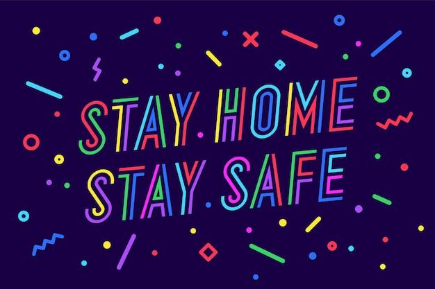 Fique em casa e fique seguro