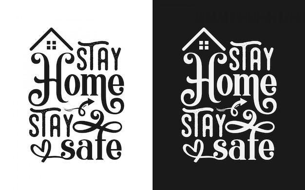 Fique em casa fique seguro design de t-shirt de tipografia