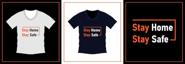 Fique em casa fique tipografia segura design de t-shirt. modelo de ilustração