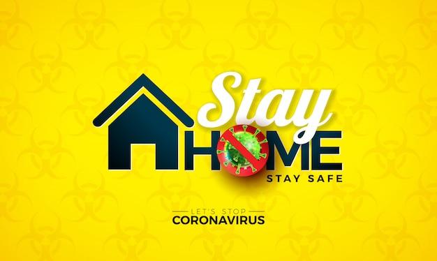 Fique em casa. pare o projeto de coronavírus com célula de vírus covid-19 com símbolo de perigo biológico