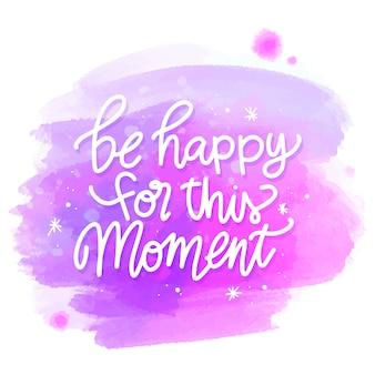 Fique feliz por esta mensagem de momento sobre manchas de aquarela
